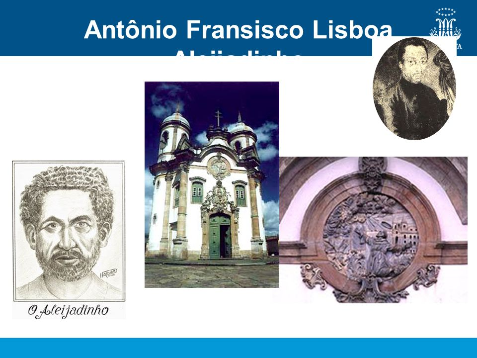 Antônio Fransisco Lisboa Aleijadinho
