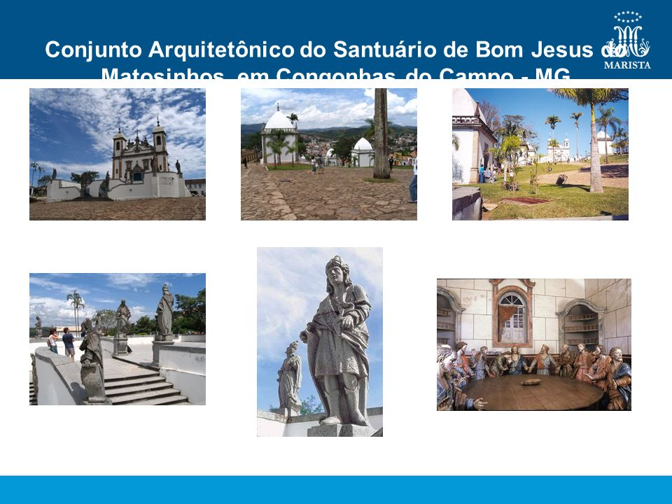 Conjunto Arquitetônico do Santuário de Bom Jesus do Matosinhos, em Congonhas do Campo - MG