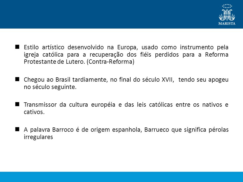 Estilo artístico desenvolvido na Europa, usado como instrumento pela igreja católica para a recuperação dos fiéis perdidos para a Reforma Protestante de Lutero. (Contra-Reforma)