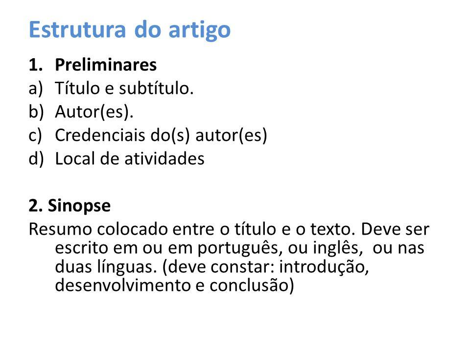 Estrutura do artigo Preliminares Título e subtítulo. Autor(es).