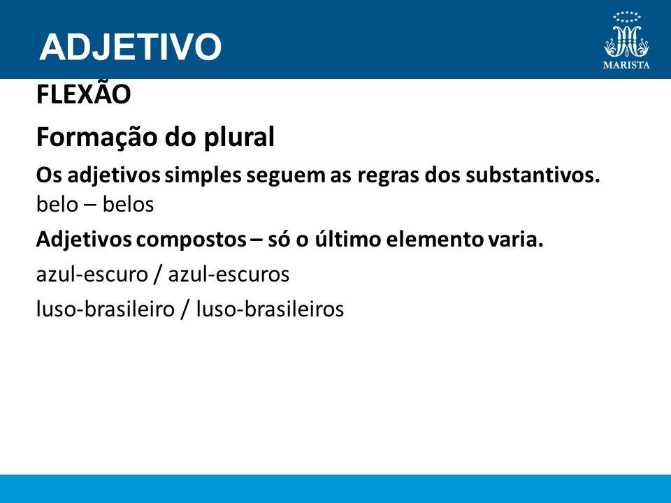 ADJETIVO FLEXÃO Formação do plural