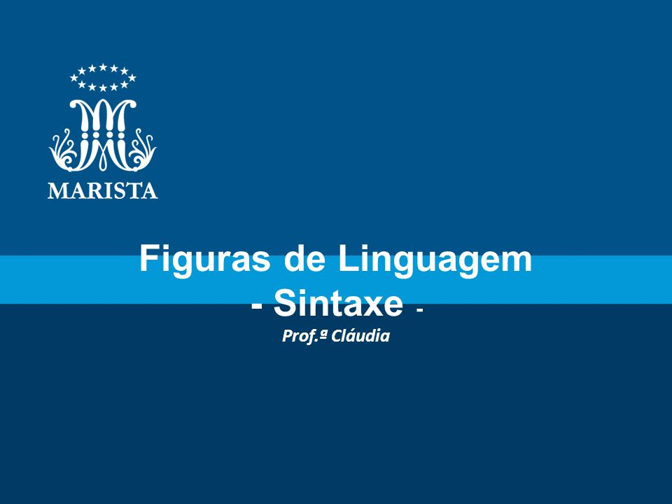 Figuras de Linguagem - Sintaxe -