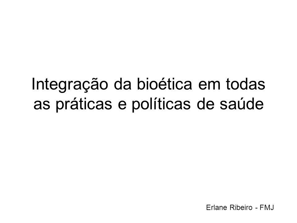 Integração da bioética em todas as práticas e políticas de saúde
