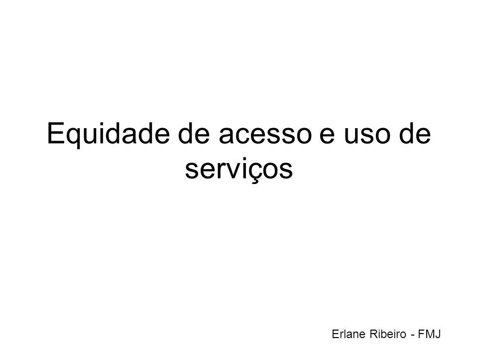 Equidade de acesso e uso de serviços