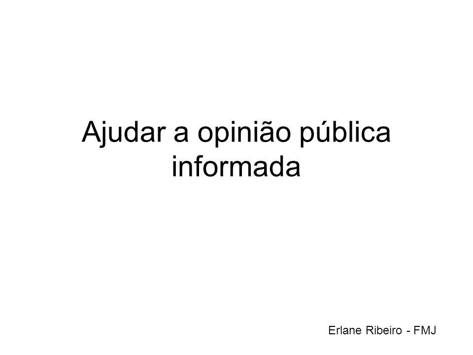 Ajudar a opinião pública informada