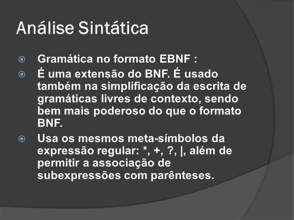 Análise Sintática Gramática no formato EBNF :