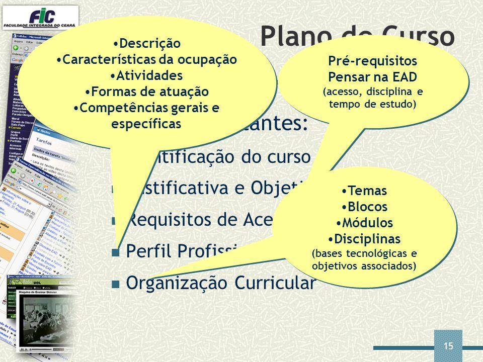 Plano de Curso Tópicos importantes: Identificação do curso
