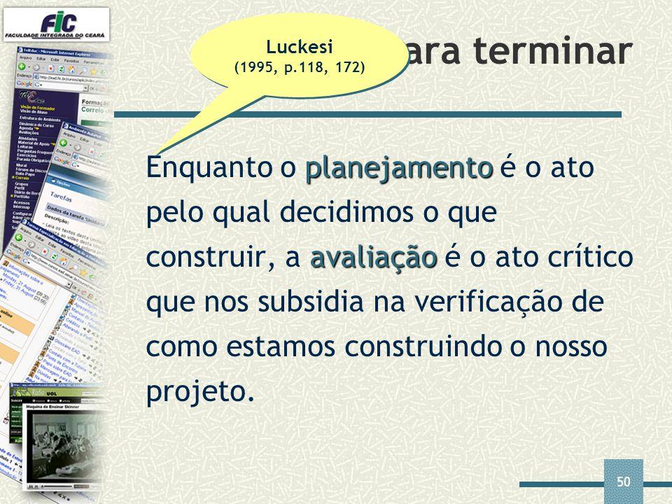 Luckesi (1995, p.118, 172) Para terminar.
