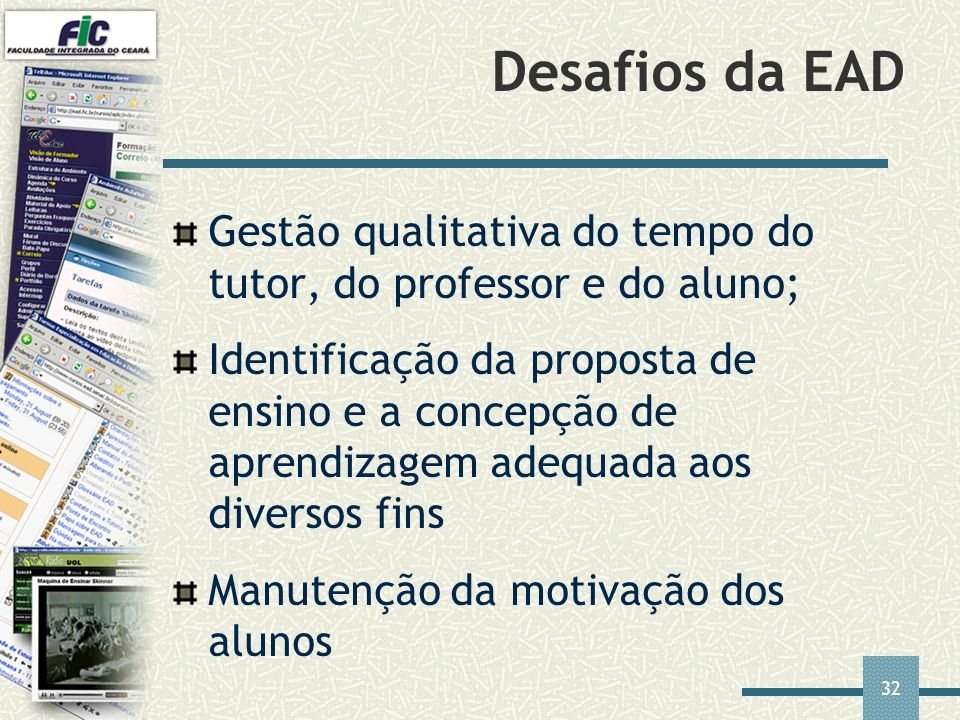 Desafios da EAD Gestão qualitativa do tempo do tutor, do professor e do aluno;