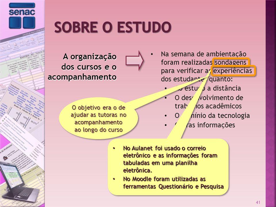 Sobre o estudo A organização dos cursos e o acompanhamento