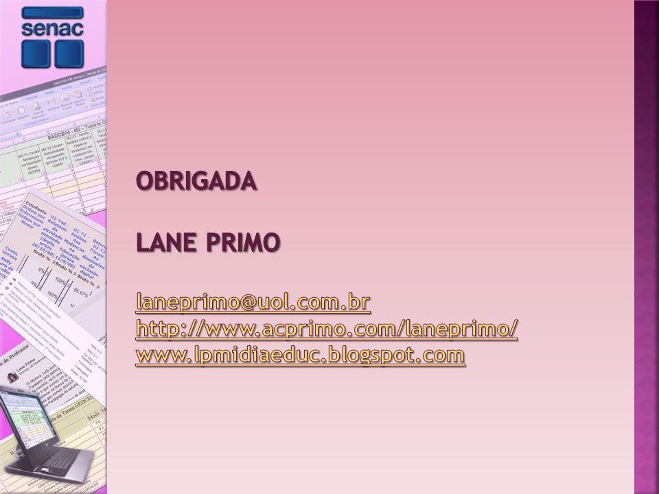 Obrigada Lane Primo laneprimo@uol. com. br http://www. acprimo
