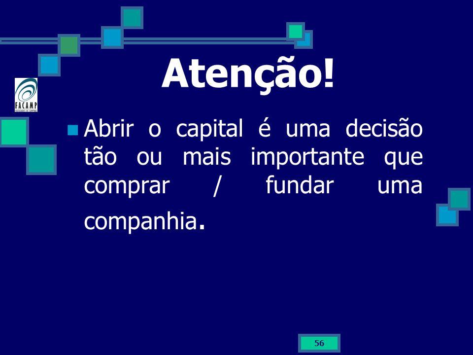 Atenção! Abrir o capital é uma decisão tão ou mais importante que comprar / fundar uma companhia.