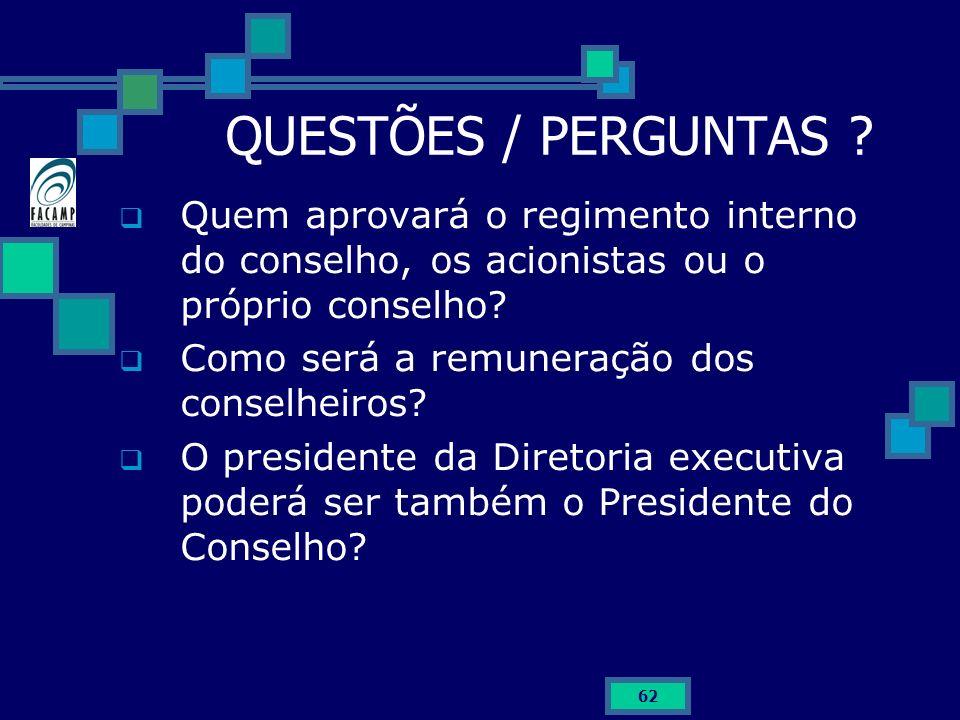 QUESTÕES / PERGUNTAS Quem aprovará o regimento interno do conselho, os acionistas ou o próprio conselho