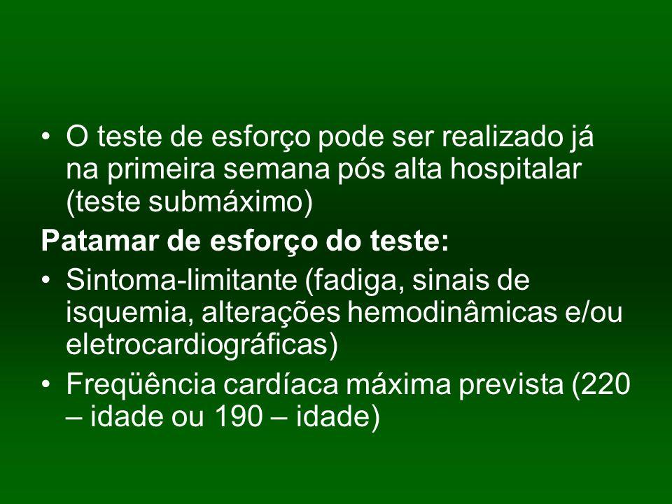 O teste de esforço pode ser realizado já na primeira semana pós alta hospitalar (teste submáximo)
