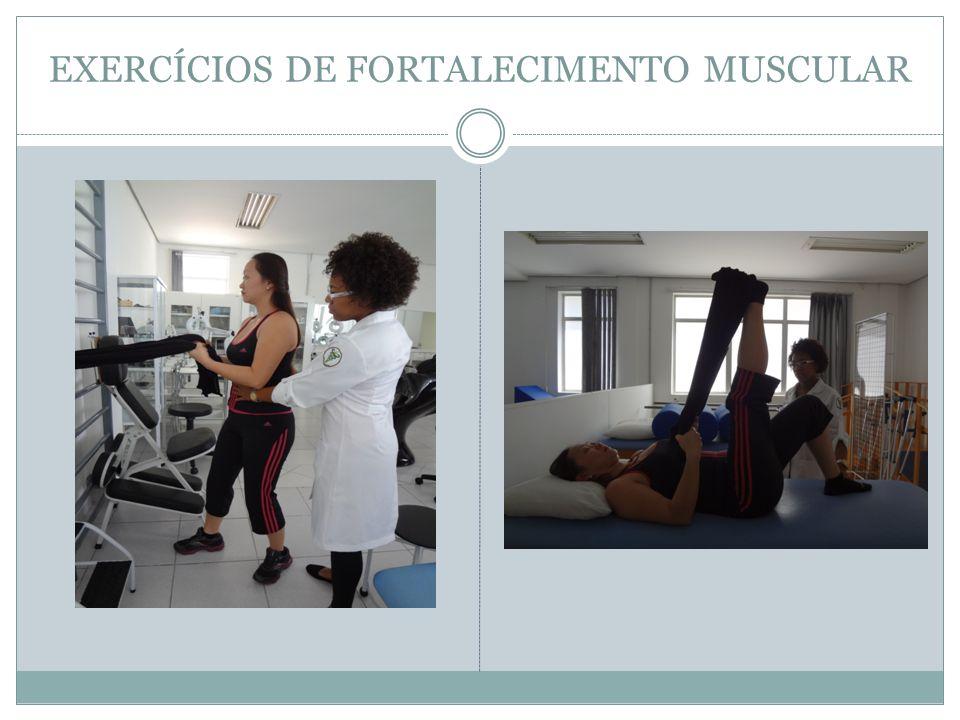 EXERCÍCIOS DE FORTALECIMENTO MUSCULAR
