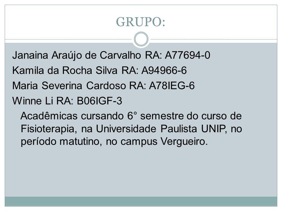 GRUPO: Janaina Araújo de Carvalho RA: A77694-0