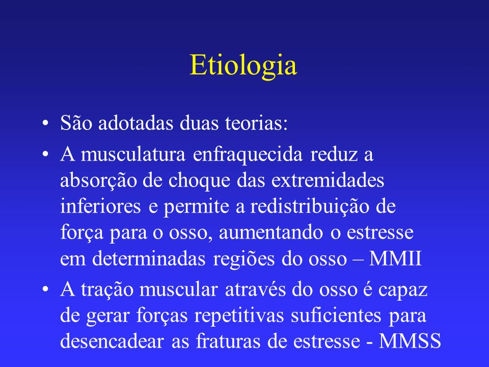 Etiologia São adotadas duas teorias: