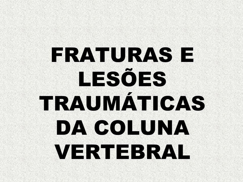 FRATURAS E LESÕES TRAUMÁTICAS DA COLUNA VERTEBRAL