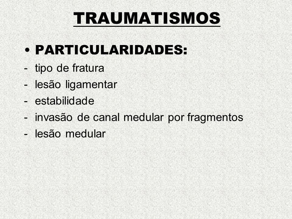 TRAUMATISMOS PARTICULARIDADES: tipo de fratura lesão ligamentar