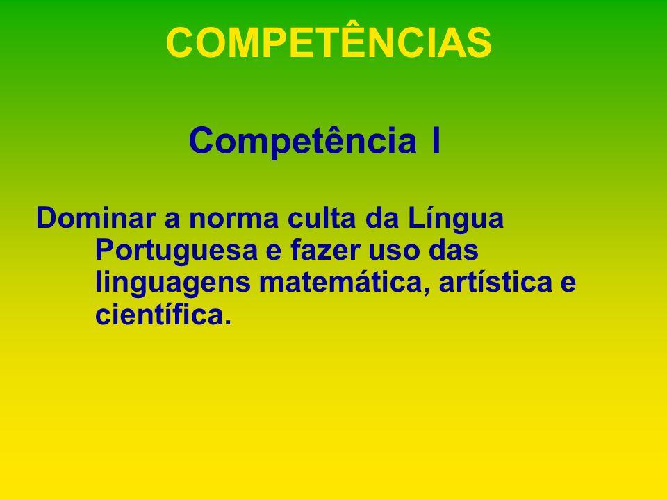 COMPETÊNCIAS Competência I
