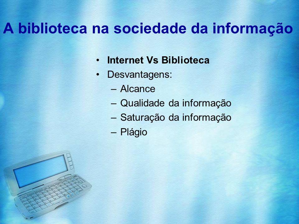 A biblioteca na sociedade da informação