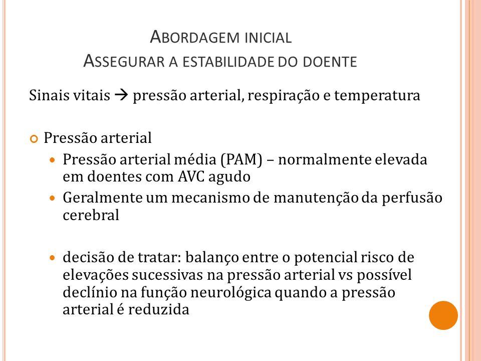 Abordagem inicial Assegurar a estabilidade do doente