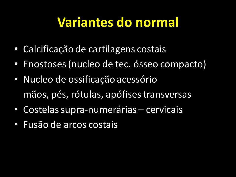 Variantes do normal Calcificação de cartilagens costais