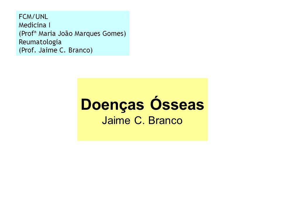 Doenças Ósseas Jaime C. Branco FCM/UNL Medicina I