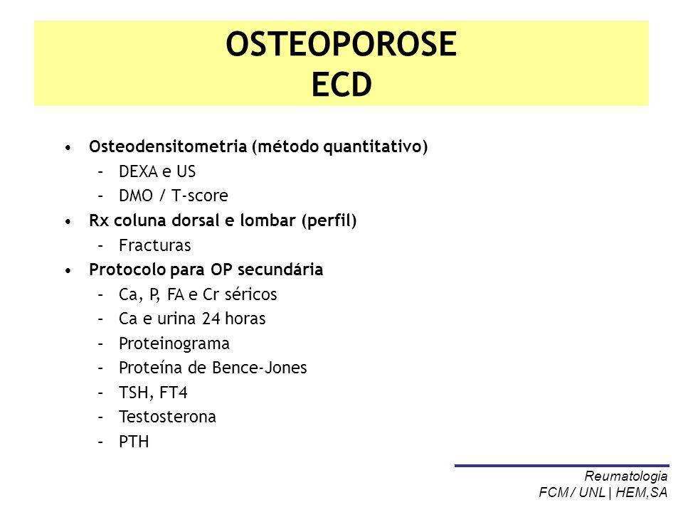 OSTEOPOROSE ECD Osteodensitometria (método quantitativo) DEXA e US