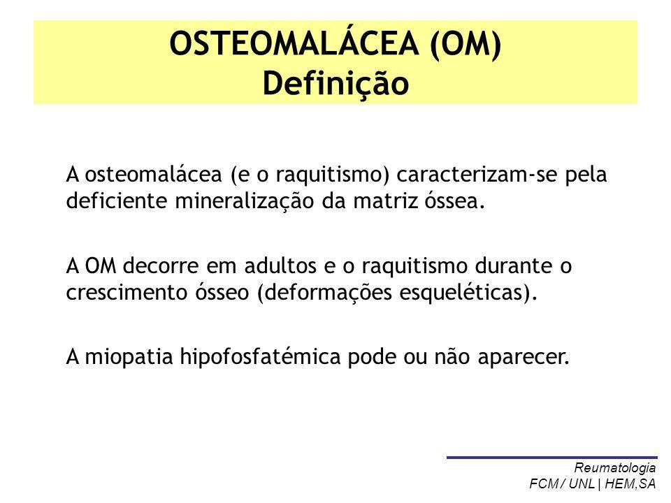 OSTEOMALÁCEA (OM) Definição
