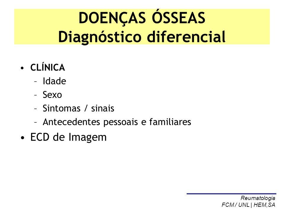 DOENÇAS ÓSSEAS Diagnóstico diferencial