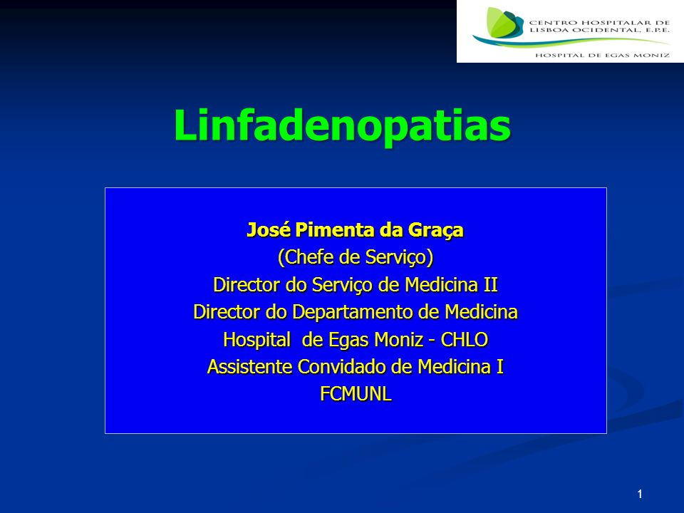 Linfadenopatias José Pimenta da Graça (Chefe de Serviço)
