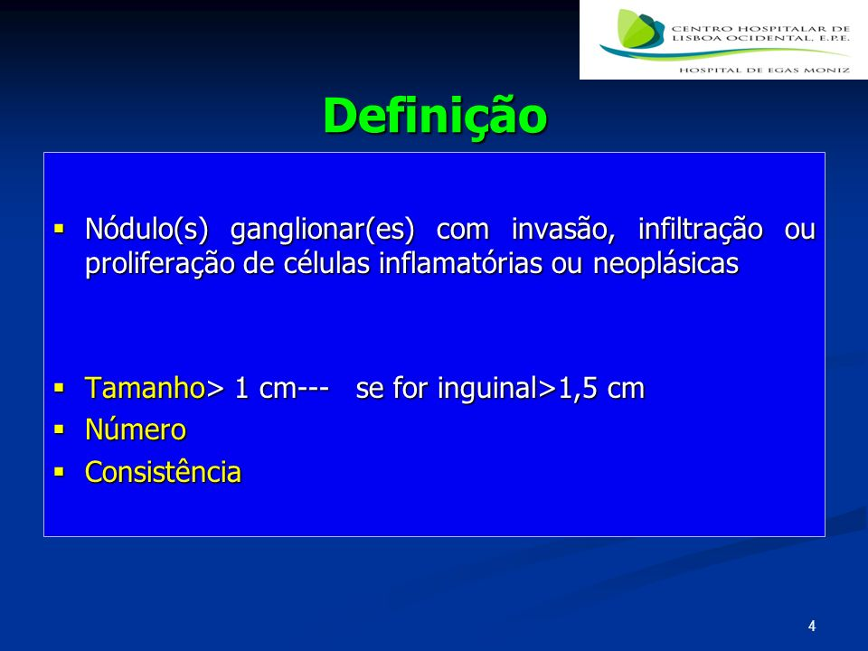 DefiniçãoNódulo(s) ganglionar(es) com invasão, infiltração ou proliferação de células inflamatórias ou neoplásicas.