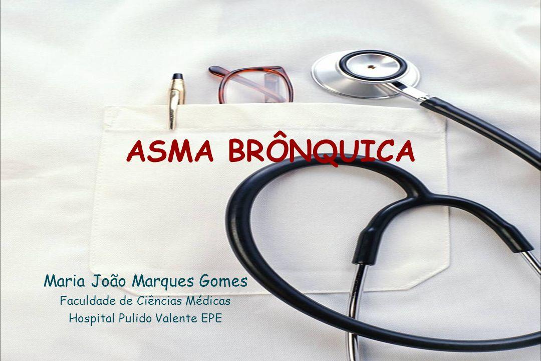 ASMA BRÔNQUICA Maria João Marques Gomes Faculdade de Ciências Médicas