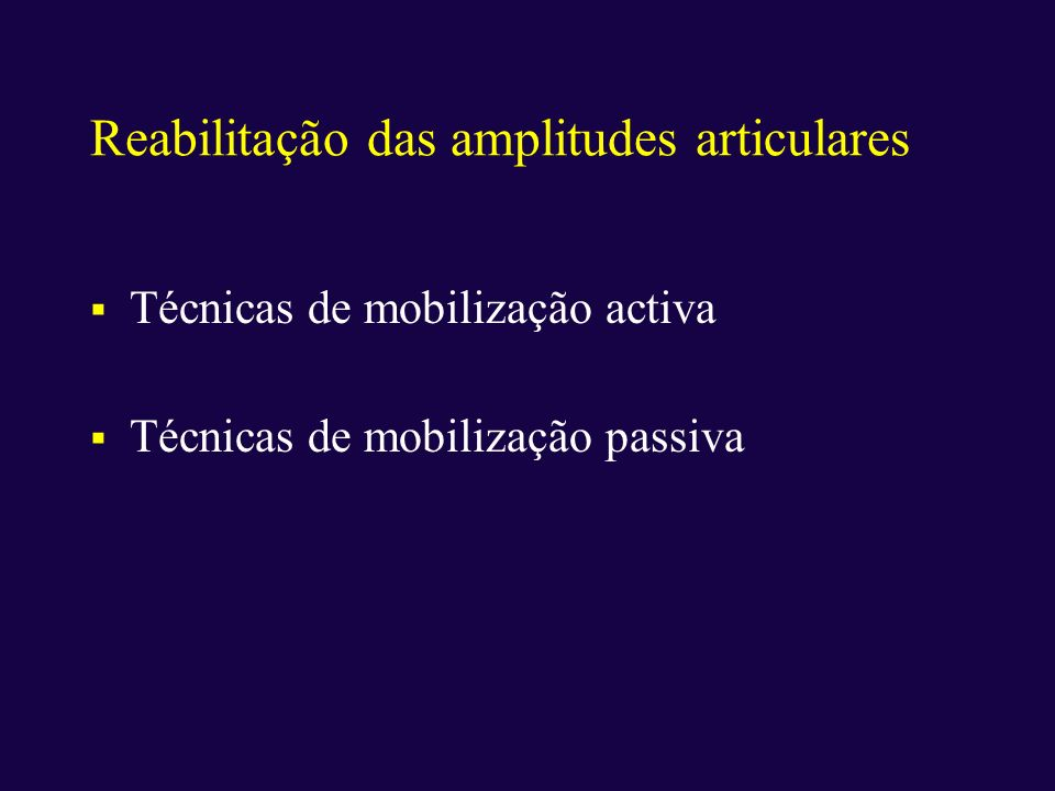 Reabilitação das amplitudes articulares