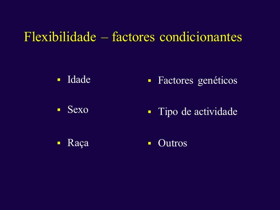 Flexibilidade – factores condicionantes