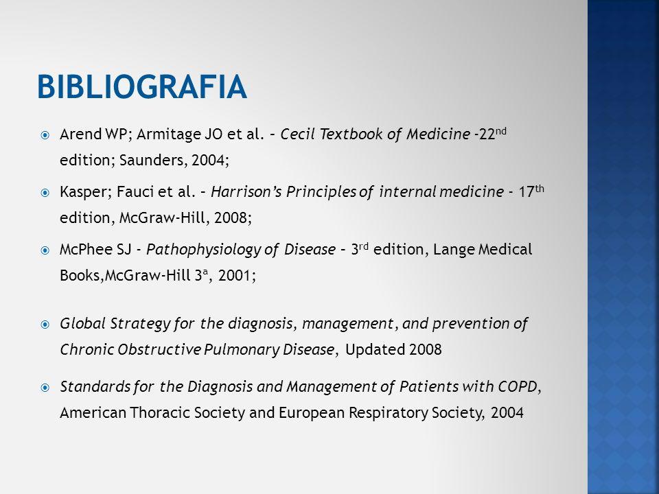 BIBLIOGRAFIA Arend WP; Armitage JO et al. – Cecil Textbook of Medicine -22nd edition; Saunders, 2004;