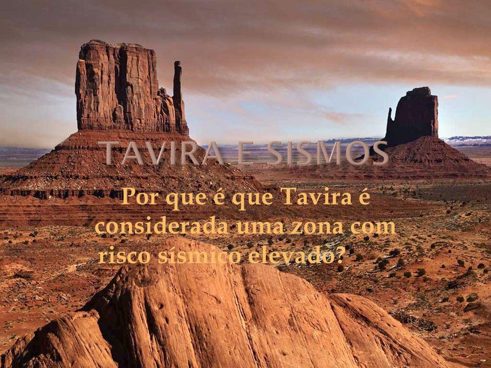 Por que é que Tavira é considerada uma zona com risco sísmico elevado