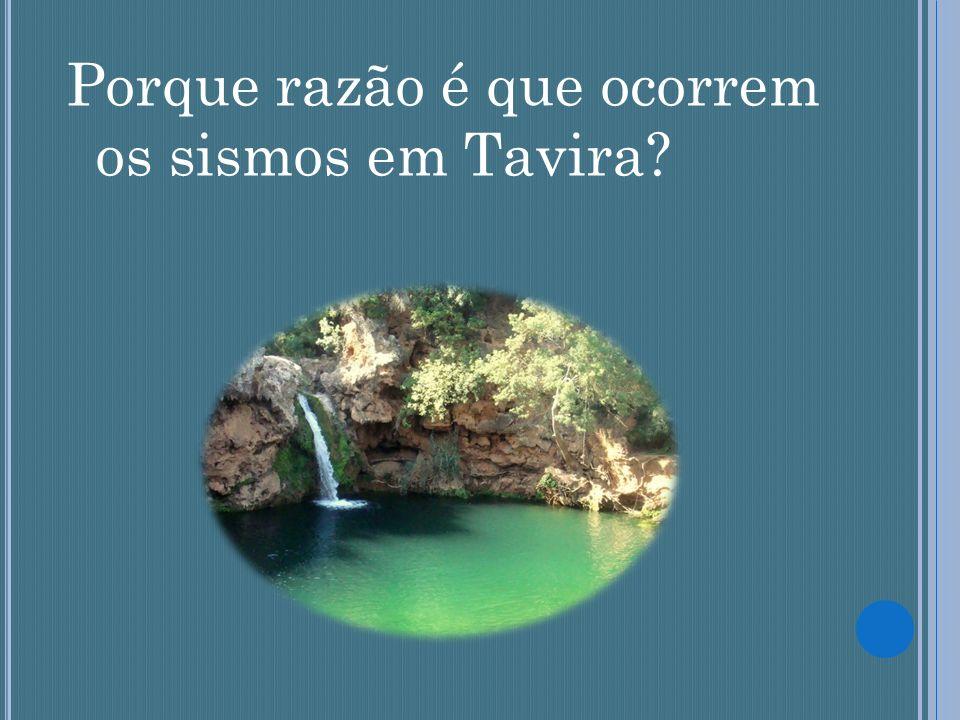Porque razão é que ocorrem os sismos em Tavira