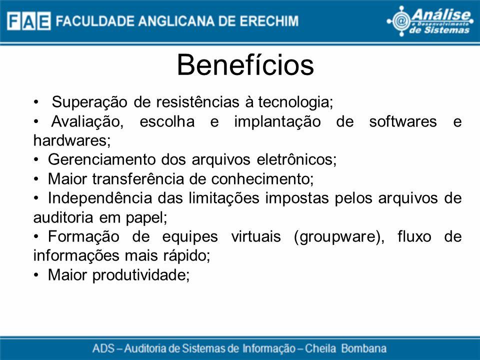 Benefícios Superação de resistências à tecnologia;