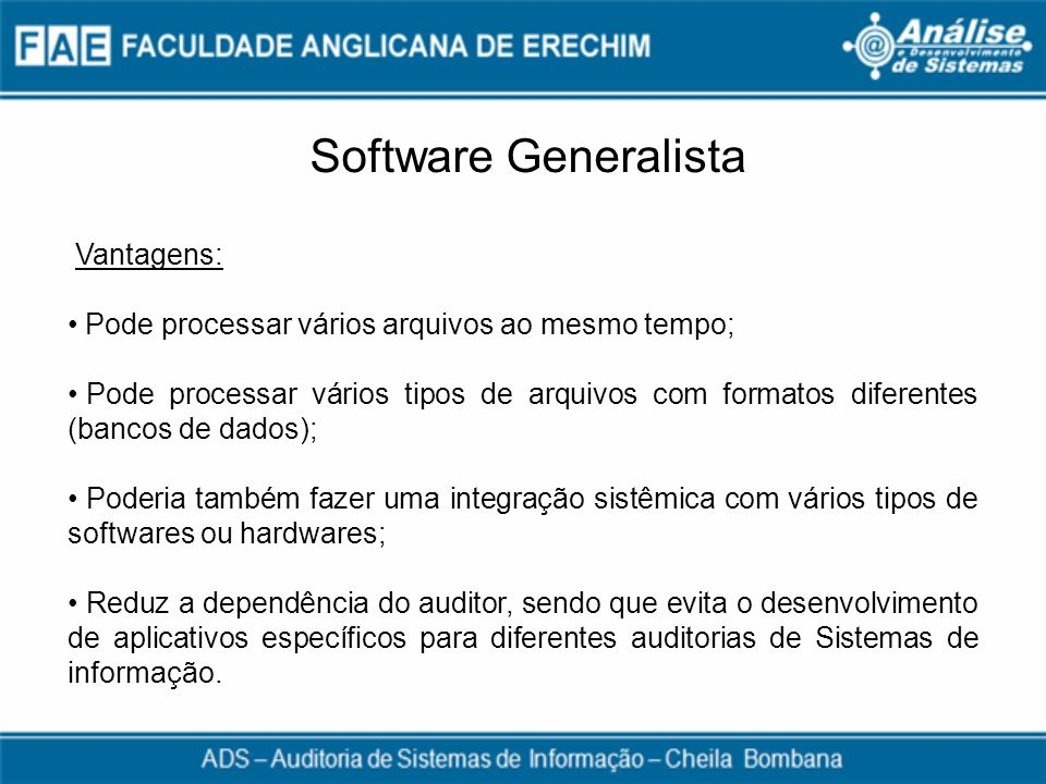 Software Generalista Vantagens: