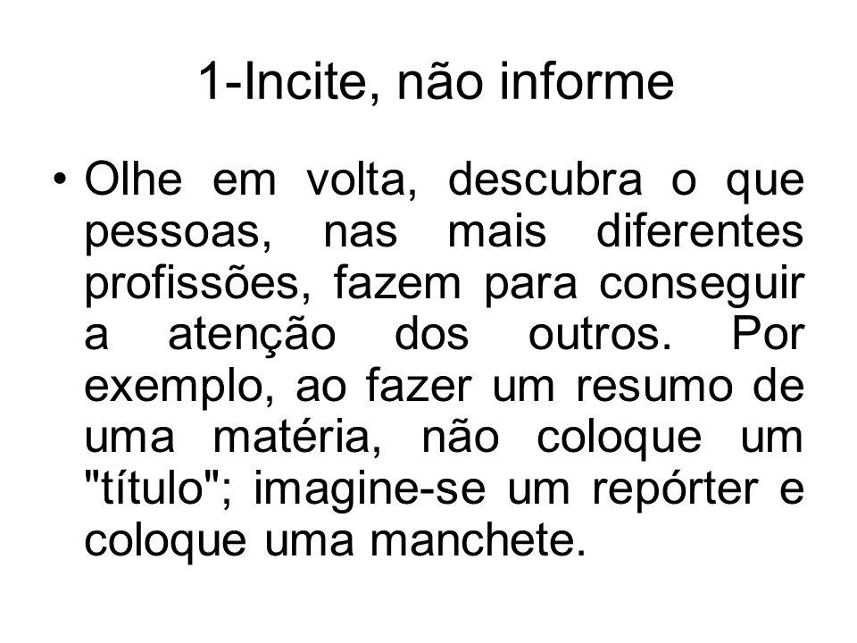 1-Incite, não informe