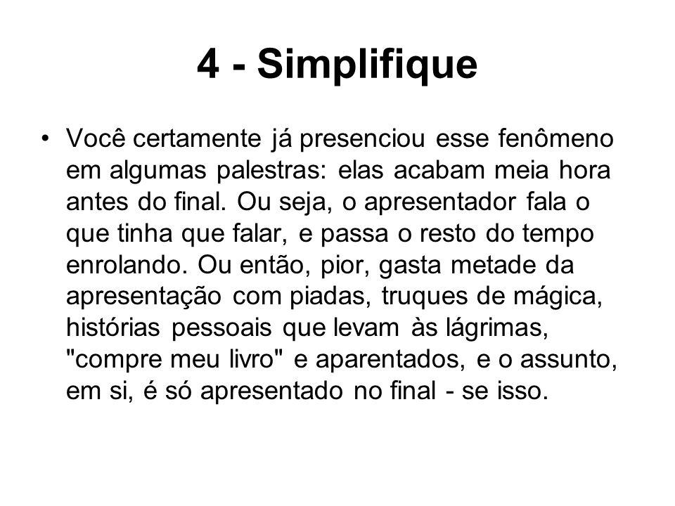4 - Simplifique