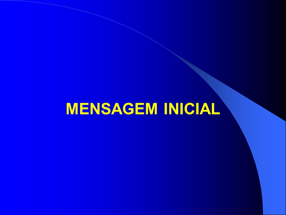 MENSAGEM INICIAL