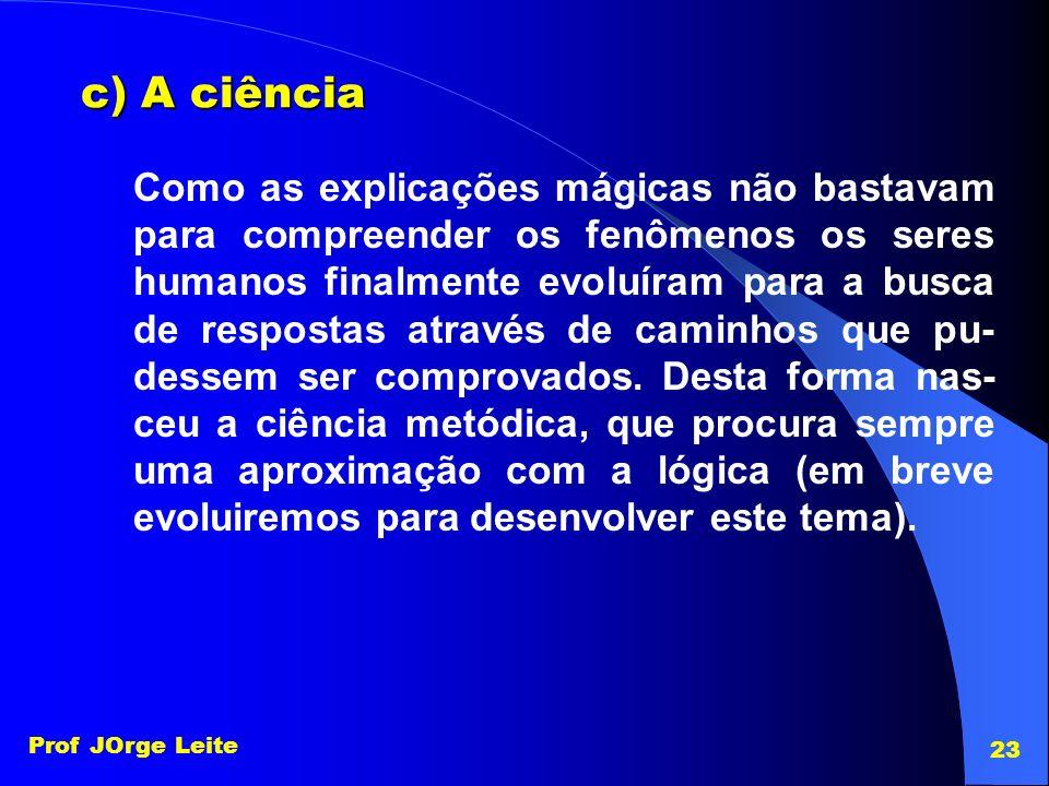 c) A ciência