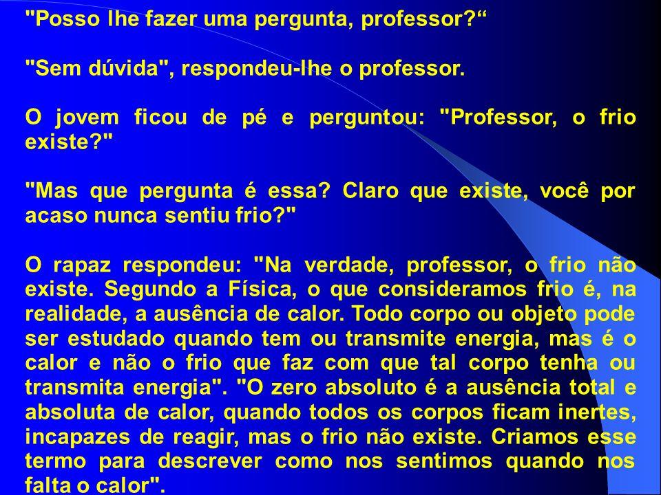 Posso lhe fazer uma pergunta, professor