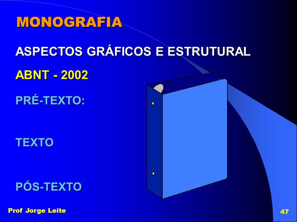 MONOGRAFIA ASPECTOS GRÁFICOS E ESTRUTURAL ABNT - 2002 PRÉ-TEXTO: TEXTO