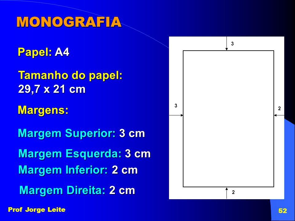 MONOGRAFIA Papel: A4 Tamanho do papel: 29,7 x 21 cm Margens: