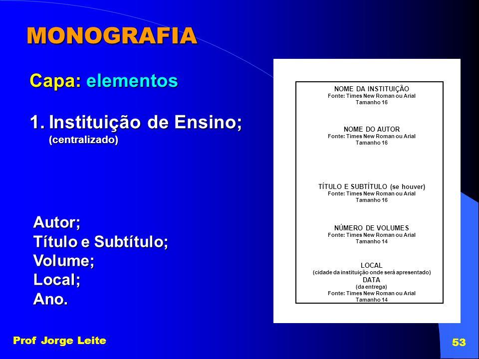 MONOGRAFIA Capa: elementos Instituição de Ensino; Autor;