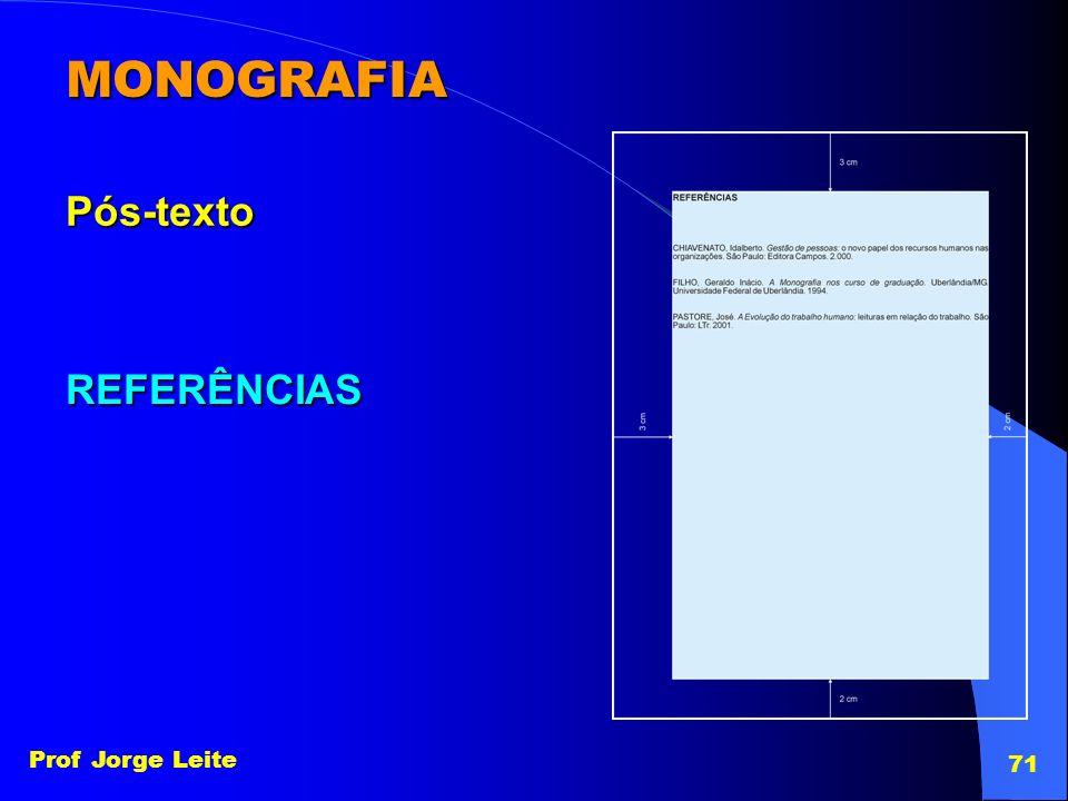 MONOGRAFIA Pós-texto REFERÊNCIAS Prof Jorge Leite 71